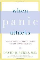 When Panic Attacks by David Burns, MD